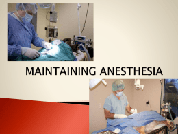 MAINTAINING ANESTHESIA - Dr. Roberta Dev Anand