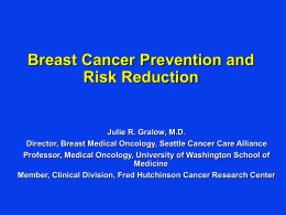 Breast Cancer Prevention and Risk Reduction