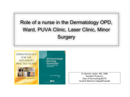 Role of a nurse in the Dermatology OPD, Ward, PUVA Clinic, Laser
