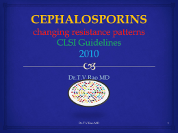 Cephalosporins - Changing resistance