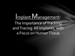 Tissue Implants: Tracking & Tracing