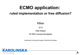 ECMO application: ruled implementation or free diffusion?
