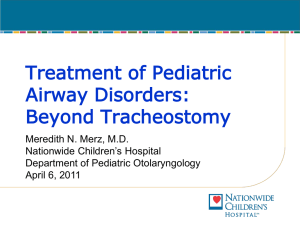 Treatment of Pediatric Airway Disorders: Beyond Tracheostomy