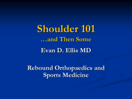 Shoulder 101…And Then Some – Evan Ellis, MD