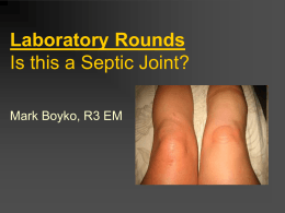 Laboratory Rounds Is this a Septic Joint?