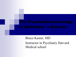 The Psychopharmacology of Alzheimer`s Disease