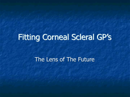 Fitting Corneal Scleral GP`s