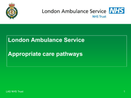 London Ambulance Service: Appropriate care pathways.