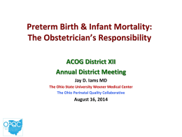 Preterm Birth & Infant Mortality: The Obstetricians`s Responsibility