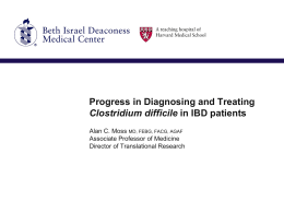 Progress in diagnosing and treating Clostridia difficile in IBD patients
