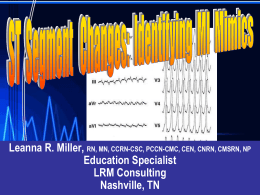 ST Segment Changes: Identifying MI Mimics – Leanna R. Miller RN