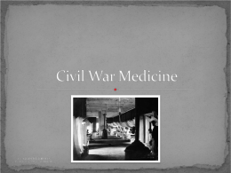 Civil War Medicine PowerPoint - The Gilder Lehrman Institute of