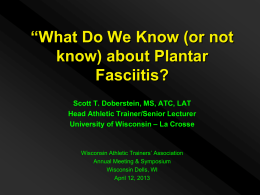 (or not know) About Plantar Fasciitis