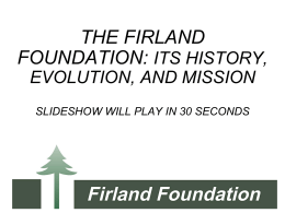 the firland foundation: its history, evolution, and mission slideshow