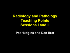 Radiology and Pathology Teaching Points for Sessions I and II