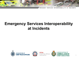 Emergency Services Interoperability at Incident