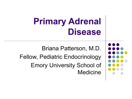 Primary Adrenal Disease - Emory University Department of Pediatrics