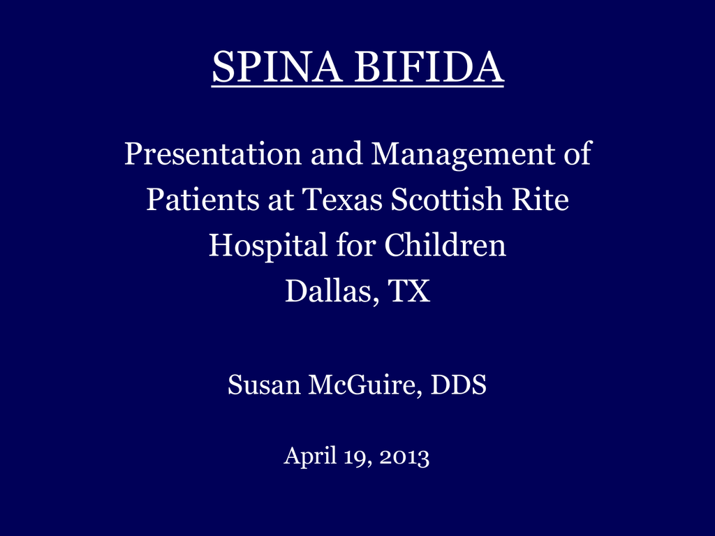 Spina Bifida, Presentation and Dental Management of Conditions