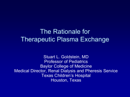 The Rationale for Therapeutic Plasma Exchange