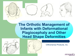 Cranial Remolding Orthoses for Positional Plagiocephaly and the