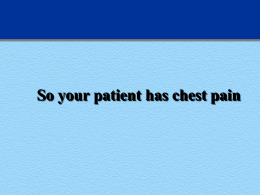 Your Patient Has Chest Pain