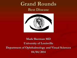 Best Disease - University of Louisville Department of Ophthalmology