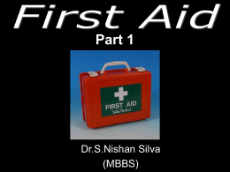 FIRST AID IS….