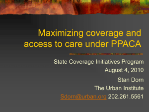 Maximizing coverage and access to care under PPACA