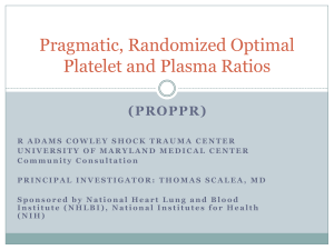 Propsective, Randomized Optimal Platelet and Plasma Ratios