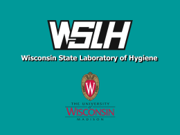 PowerPoint slides - Wisconsin State Laboratory of Hygiene