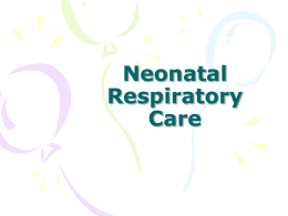Neonatal Respiratory Care - Respiratory Therapy Files