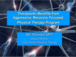 Therapeutic Benefits from Aggressive, Recovery Focused Physical