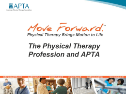 The Physical Therapy Profession and APTA