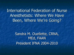 The International Federation of Nurse Anesthetists (IFNA): Its Value