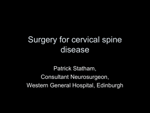 Surgery for cervical spinal cord compression in man
