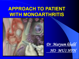 Approach to Patient with Monoarthritis by Dr Maryam khalil