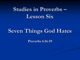 Studies in Proverbs – Lesson Six Seven Things God Hates