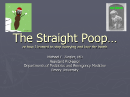 The Straight Poop… - Emory University Department of Pediatrics