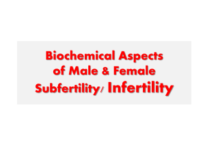 Biochem. Aspects of Male & Female Subfertility & Infertility