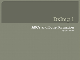 ABCs and Bone formation - Logan Radiology