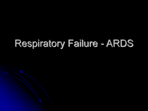 Respiratory Failure - ARDS