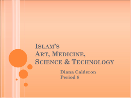 Islam`s Art, Medicine, Science & Technology