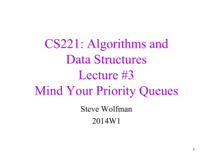 CSE 326: Data Structures Lecture #4 Mind Your Priority Queues
