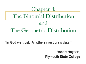 Chapter 8: The Binomial Distribution and The Geometric Distribution
