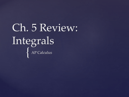 Ch. 5 Review: Integrals