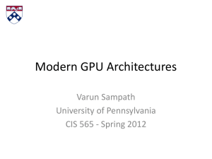 pptx - CIS 565: GPU Programming and Architecture