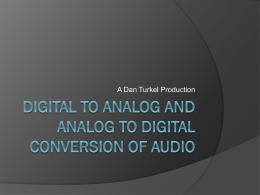 Digital to Analog and Analog to Digital Conversion of