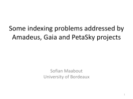 Some indexing problems addressed by Amadeus, Gaia and