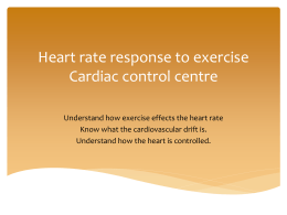 Heart rate response to exercise Cardiac control centre