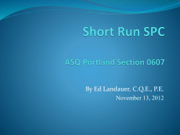 Short Run SPC Presentation - ASQ | Portland Section 0607